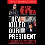 "Jesse Ventura: ""They Killed Our President"""